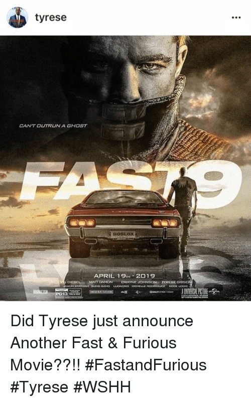 Dwayne Johnson, Matt Damon, and Wshh: tyrese  CANTOUTRUNA GHOST  APRIL 19TH-2019  DIESEL MATT DAMON  DWAYNE JOHNSON TYRESE GIDSO  PG-13 Did Tyrese just announce Another Fast & Furious Movie??!! #FastandFurious #Tyrese #WSHH