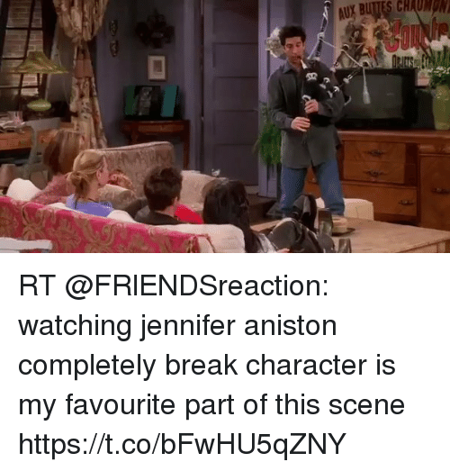 break character: U BTTES CMON RT @FRlENDSreaction: watching jennifer aniston completely break character is my favourite part of this scene https://t.co/bFwHU5qZNY