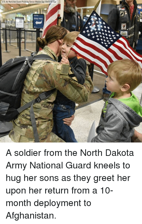 Memes, Army, and Afghanistan: U.S. Air National Guard Photo by Senior Master Sgt. David H.Lipp A soldier from the North Dakota Army National Guard kneels to hug her sons as they greet her upon her return from a 10-month deployment to Afghanistan.