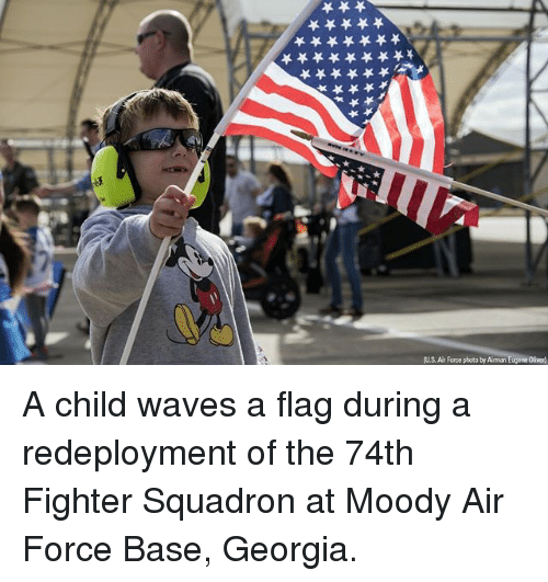 Memes, Waves, and Air Force: U.S. Ait forca photo by Aimn A child waves a flag during a redeployment of the 74th Fighter Squadron at Moody Air Force Base, Georgia.