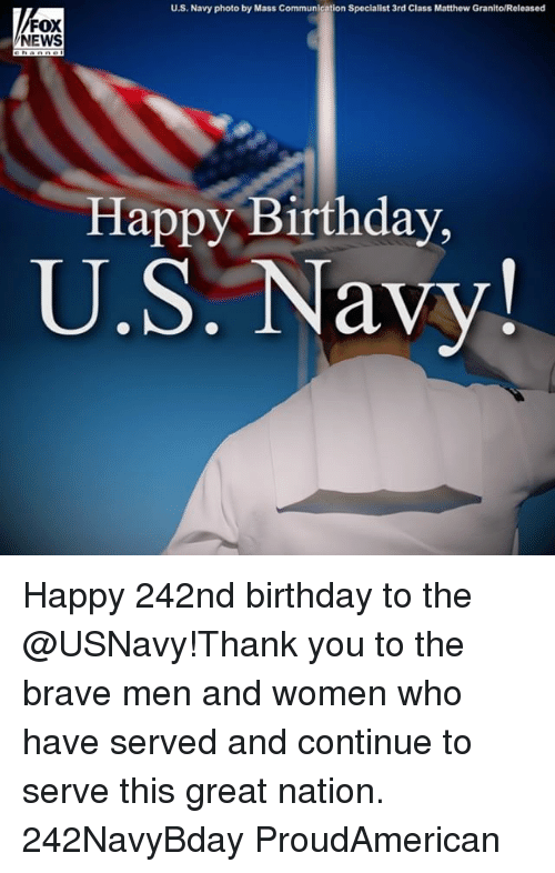 Birthday, Memes, and News: U.S. Navy photo by Mass Communication Specialist 3rd Class Matthew Granito/Released  FOX  NEWS  Happy Birthday  U.S. Navy! Happy 242nd birthday to the @USNavy!Thank you to the brave men and women who have served and continue to serve this great nation. 242NavyBday ProudAmerican