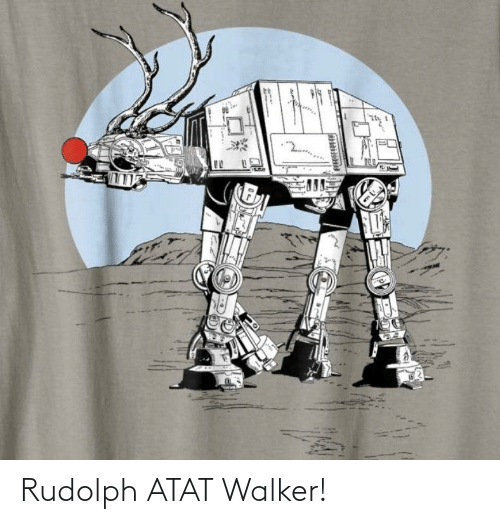 Atat, Sto, and Walker: U STO  FEFESFEEFIE Rudolph ATAT Walker!