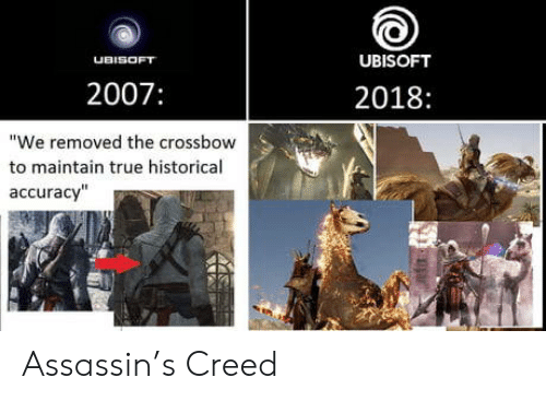 "maintain: UBISOFT  UBISOFT  2007:  2018:  ""We removed the crossbow  to maintain true historical  accuracy"" Assassin's Creed"