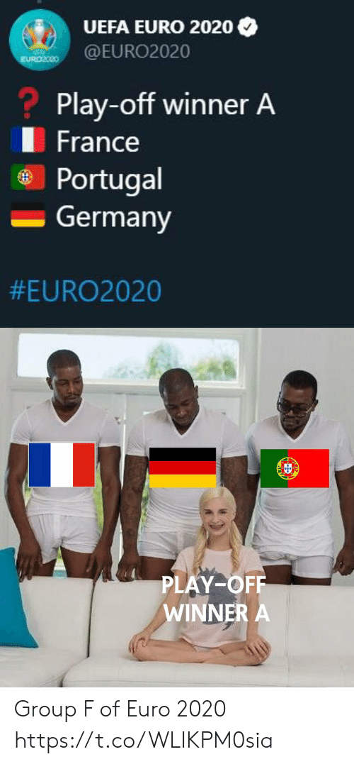 Memes, Euro, and France: UEFA EURO 2020  @EURO2020  EURO2080  ? Play-off winner A  France  Portugal  Germany  #EURO2020   PLAY-OFF  WINNER A Group F of Euro 2020 https://t.co/WLIKPM0sia