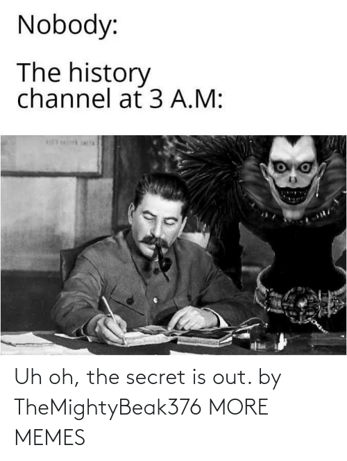 uh oh: Uh oh, the secret is out. by TheMightyBeak376 MORE MEMES