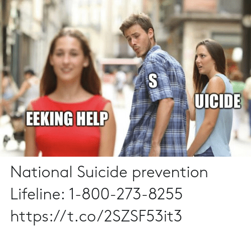 Prevention: UICIDE  EEKING HELP National Suicide prevention Lifeline: 1-800-273-8255 https://t.co/2SZSF53it3