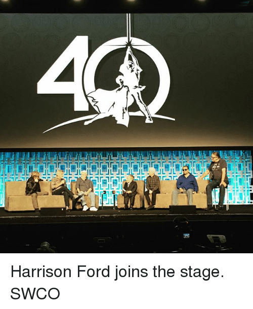 Harrison Ford, Memes, and Ford: UL Harrison Ford joins the stage. SWCO