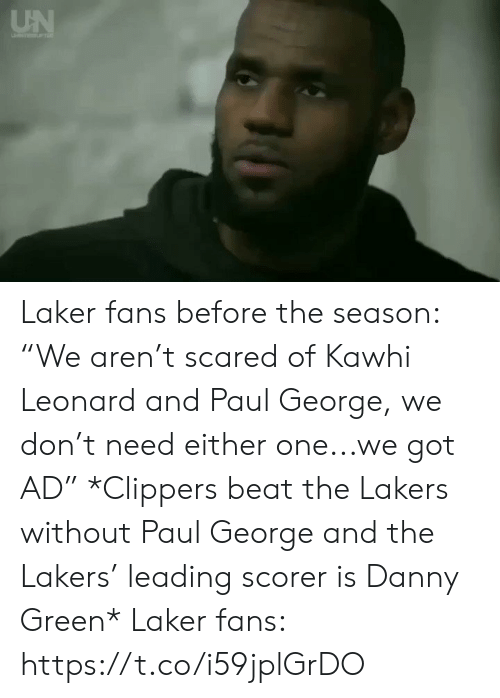 "Paul George: UN Laker fans before the season: ""We aren't scared of Kawhi Leonard and Paul George, we don't need either one...we got AD""  *Clippers beat the Lakers without Paul George and the Lakers' leading scorer is Danny Green*   Laker fans: https://t.co/i59jplGrDO"