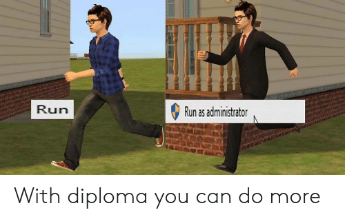 Run, Can, and You: unas adminisrator  Run With diploma you can do more
