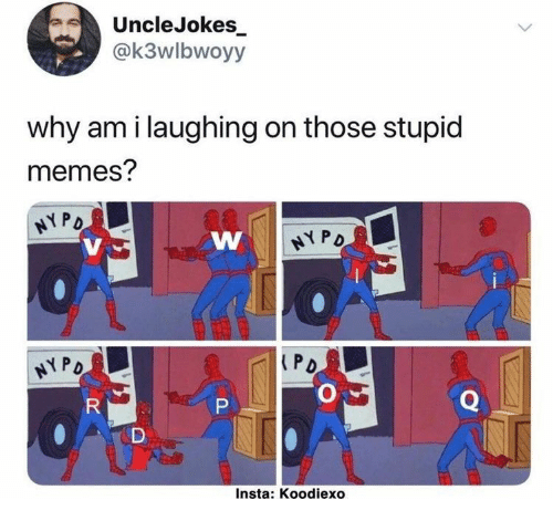 Memes, Why, and Laughing: UncleJokes  @k3wlbwoyy  why am i laughing on those stupid  memes?  HYPO  NYPO  PD  HYPO  Q  R  P  Insta: Koodiexo