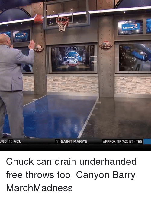 Memes, 🤖, and Chuck: UND  10 VCU  TOURNAMENT  CENTRAL  7 SAINT MARY'S  CapltaMOKY  APPROX TIP 7:20 ET-TBS Chuck can drain underhanded free throws too, Canyon Barry. MarchMadness