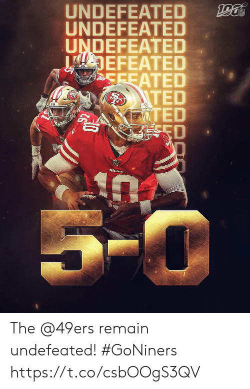 San Francisco 49ers, Memes, and Nfl: UNDEFEATED  UNDEFEATED  UNDEFEATED  DEFEATED  CEEATED  ITED  IZTED  ESED  NFL  49E8S  5-0 The @49ers remain undefeated! #GoNiners https://t.co/csbOOgS3QV