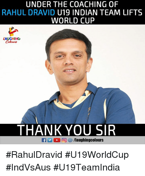 World Cup, Thank You, and World: UNDER THE COACHING OF  RAHUL DRAVID U19 INDIAN TEAM LIFTS  WORLD CUP  LAUGHING  Colours  THANK YOU SIR #RahulDravid #U19WorldCup #IndVsAus #U19TeamIndia
