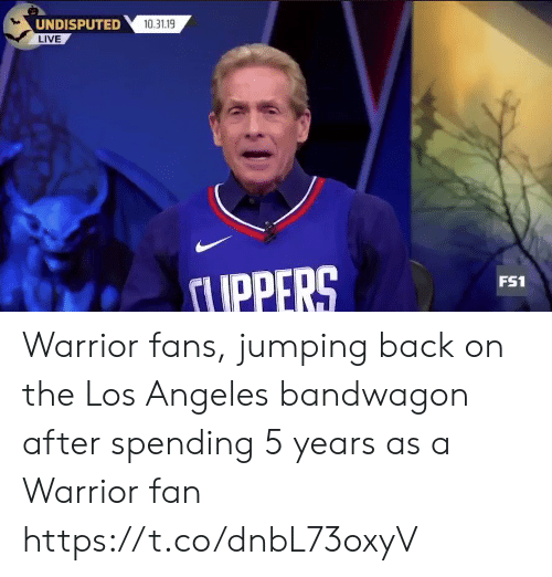 warrior: UNDISPUTED  LIVE  10.31.19  UPPERS  FS1 Warrior fans, jumping back on the Los Angeles bandwagon after spending 5 years as a Warrior fan https://t.co/dnbL73oxyV