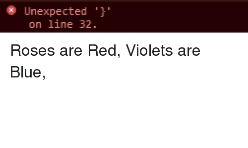 "Blue, Red, and Roses: Unexpected""  on line 32 Roses are Red, Violets are Blue,"