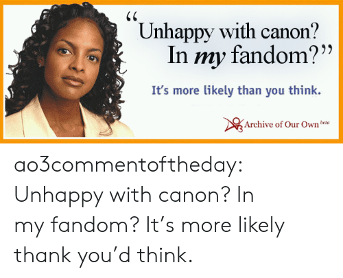 """Target, Tumblr, and Thank You: Unhappy with canon?  In my fandom?""""  It's more likely than you think.  Archive of Our Ownbeta ao3commentoftheday: Unhappy with canon? In myfandom? It's more likely thank you'd think."""