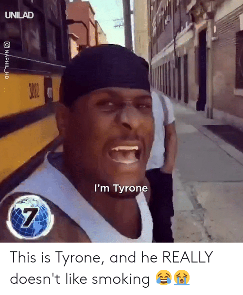 Dank, Smoking, and 🤖: UNILAD  I'm Tyrone This is Tyrone, and he REALLY doesn't like smoking 😂😭