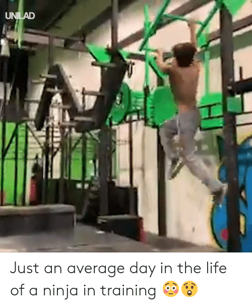 Dank, Life, and Ninja: UNILAD Just an average day in the life of a ninja in training 😳😲