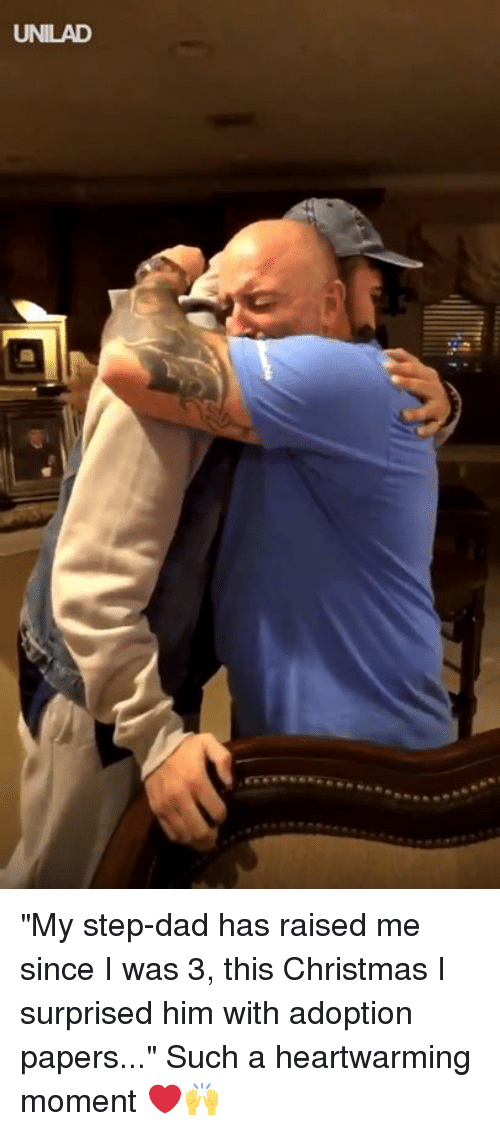 "this christmas: UNILAD ""My step-dad has raised me since I was 3, this Christmas I surprised him with adoption papers..."" Such a heartwarming moment ❤️️🙌"