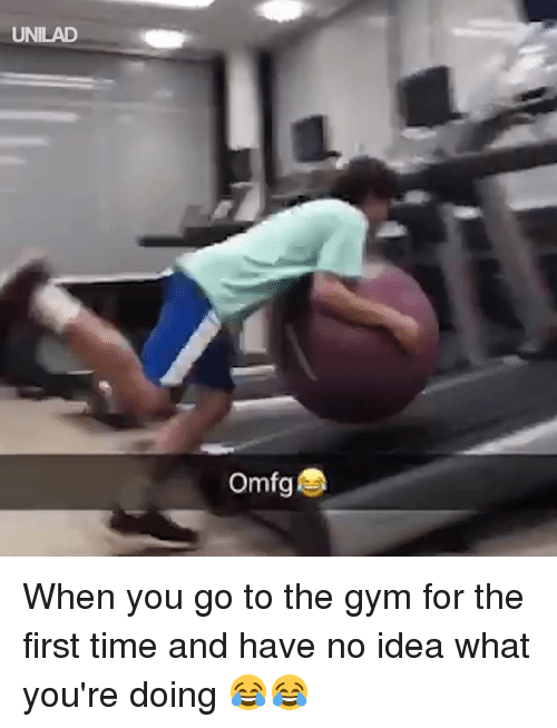 Dank, Gym, and Time: UNILAD  Omfg When you go to the gym for the first time and have no idea what you're doing 😂😂