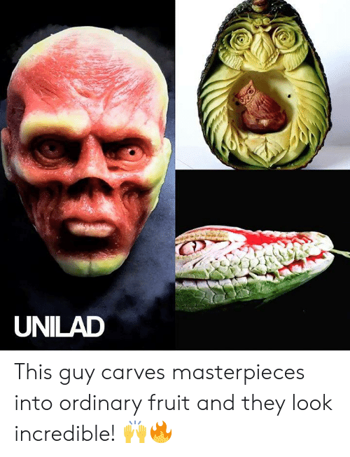 Dank, 🤖, and Fruit: UNILAD This guy carves masterpieces into ordinary fruit and they look incredible! 🙌🔥