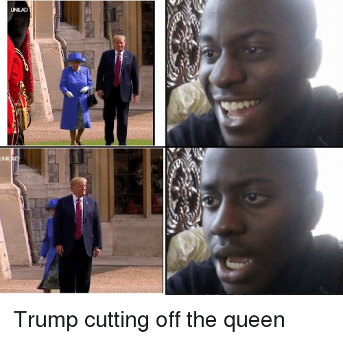 News, Reddit, and Queen: UNILAD Trump cutting off the queen