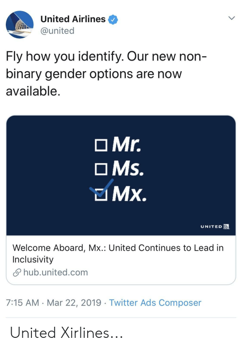United Airlines Fly How You Identify Our New Non Binary Gender