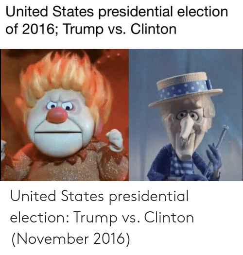 Presidential Election, Trump, and United: United States presidential election  of 2016; Trump vs. Clinton United States presidential election: Trump vs. Clinton (November 2016)