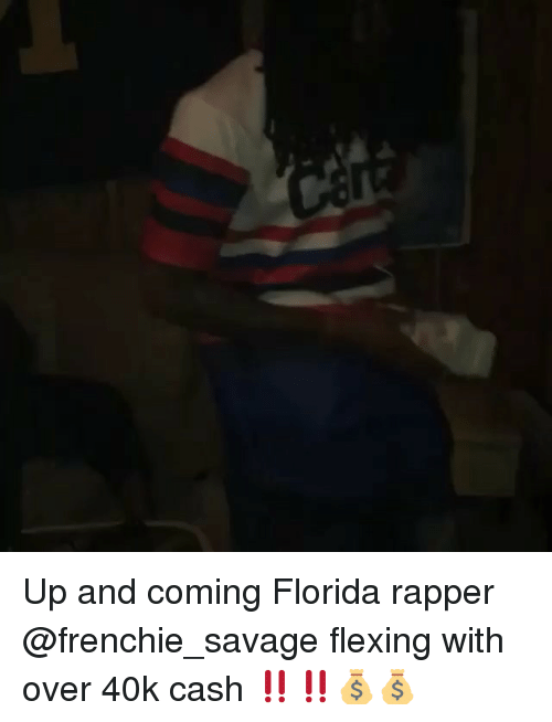 Memes, Savage, and Florida: Up and coming Florida rapper @frenchie_savage flexing with over 40k cash ‼️‼️💰💰