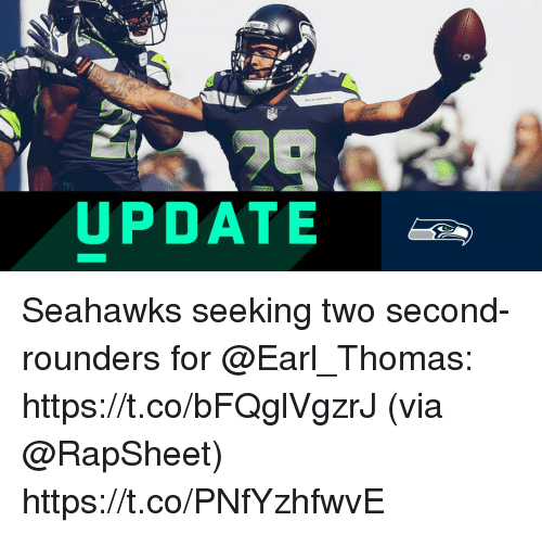 Memes, Date, and Seahawks: UP DATE Seahawks seeking two second-rounders for @Earl_Thomas: https://t.co/bFQglVgzrJ (via @RapSheet) https://t.co/PNfYzhfwvE