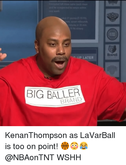 Memes, Wshh, and 🤖: UP LATER  BIG BALLER  BRAND KenanThompson as LaVarBall is too on point! 🏀😳😂 @NBAonTNT WSHH