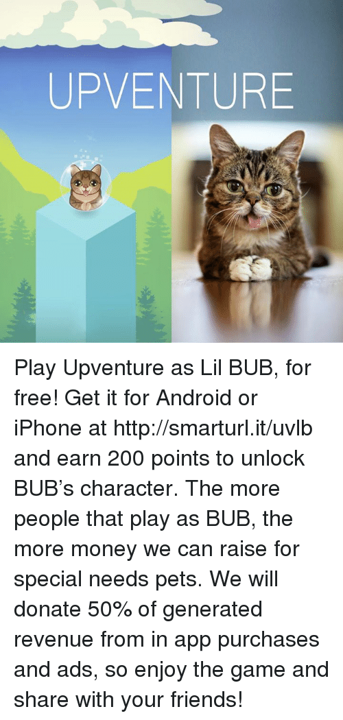 up venture play upventure as lil bub for free get it for android or iphone at. Black Bedroom Furniture Sets. Home Design Ideas