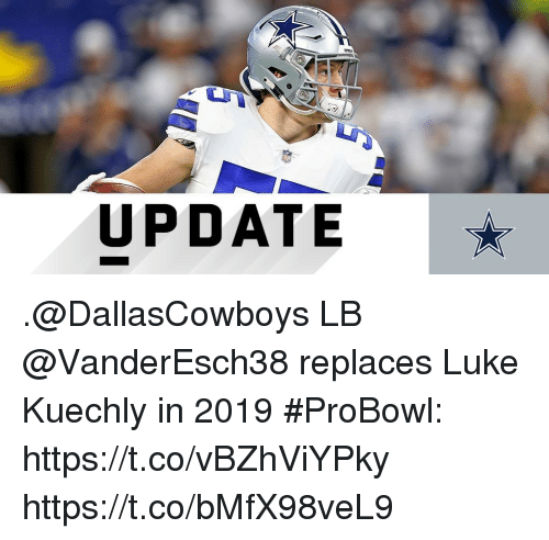 kuechly: UPDATE .@DallasCowboys LB @VanderEsch38 replaces Luke Kuechly in 2019 #ProBowl: https://t.co/vBZhViYPky https://t.co/bMfX98veL9