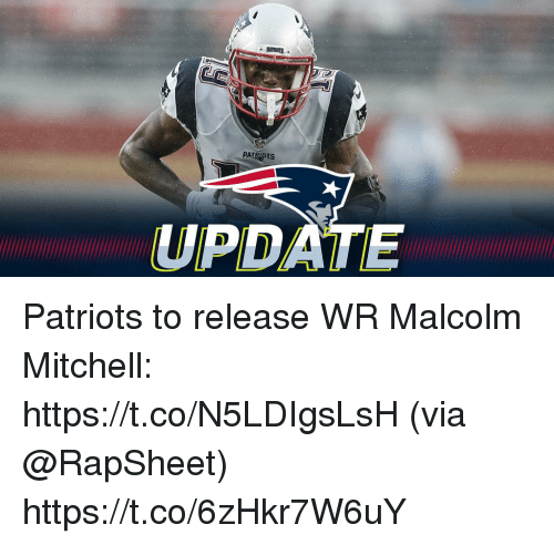 Memes, Patriotic, and 🤖: UPDATE Patriots to release WR Malcolm Mitchell: https://t.co/N5LDIgsLsH (via @RapSheet) https://t.co/6zHkr7W6uY