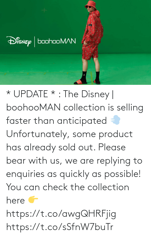 Replying: * UPDATE * : The Disney | boohooMAN collection is selling faster than anticipated 💨 Unfortunately, some product has already sold out. Please bear with us, we are replying to enquiries as quickly as possible!  You can check the collection here 👉 https://t.co/awgQHRFjig https://t.co/sSfnW7buTr