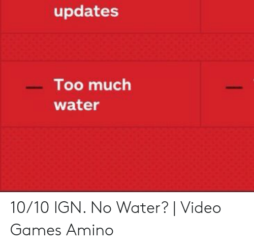 Madison : Ign too much water
