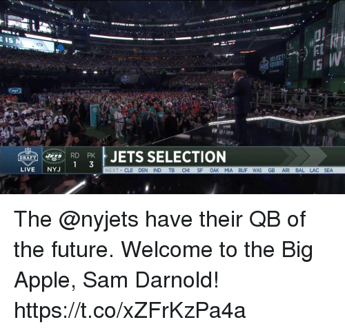 Apple, Clock, and Future: UR FUTURE IS NOWa  ON THE CLOCK ovent  SELECT  SQUARE  RD PKJETS SELECTION  DRAFTE  LIVENYJ  NEXT CLE DEN IND TB CHI SF OAK MIA BUF WAS GB ARI BAL LAC SEA The @nyjets have their QB of the future.  Welcome to the Big Apple, Sam Darnold! https://t.co/xZFrKzPa4a