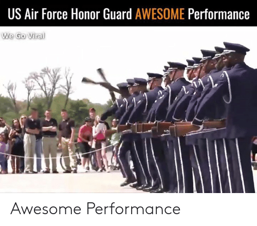 Dank, Air Force, and Awesome: US Air Force Honor Guard AWESOME Performance  We Go Viral Awesome Performance