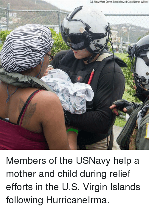 Memes, Virgin, and Help: (US Navy/Mass Comm. Specialist 2nd Class Nathan Wilkes)  .3 Members of the USNavy help a mother and child during relief efforts in the U.S. Virgin Islands following HurricaneIrma.