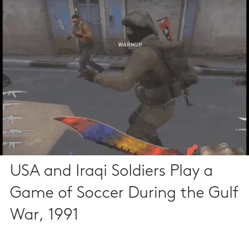 Iraqi: USA and Iraqi Soldiers Play a Game of Soccer During the Gulf War, 1991