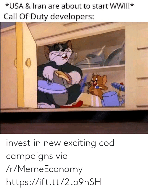 Call of Duty, Iran, and Cod: *USA & Iran are about to start WWIII*  Call Of Duty developers: invest in new exciting cod campaigns via /r/MemeEconomy https://ift.tt/2to9nSH