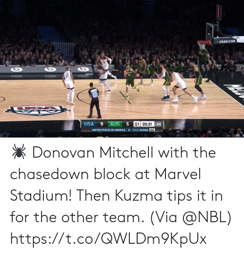 Mitchell: USAB.COM  21  USA  9 AUS  01 05:3124  UNITED STATES OF AMERICA 21 KYLE KUZMA ON 🕷 Donovan Mitchell with the chasedown block at Marvel Stadium! Then Kuzma tips it in for the other team.   (Via @NBL) https://t.co/QWLDm9KpUx