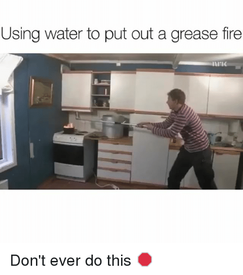 Fire, Funny, and Grease: Using water to put out a grease fire  rIK Don't ever do this 🛑