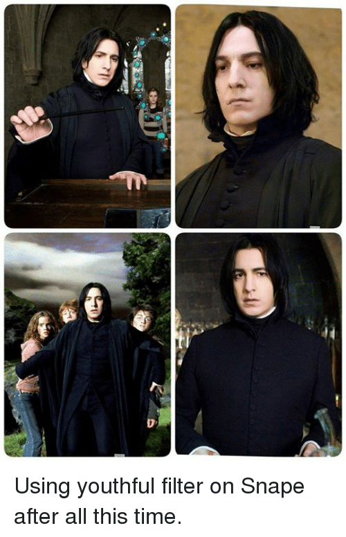 Dank, Time, and 🤖: Using youthful filter on Snape after all this time.