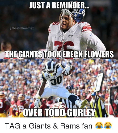 Sports, Flowers, and Giants: UST A REMINDER  @bestnflmemez  AT  THEGIANTS TOOKERECK FLOWERS  FOVER TODD GURLEY TAG a Giants & Rams fan 😂😂