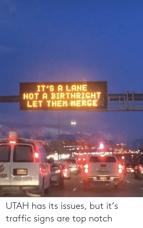 signs: UTAH has its issues, but it's traffic signs are top notch
