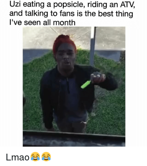 Funny, Lmao, and Best: Uzi eating a popsicle, riding an ATV,  and talking to fans is the best thing  l've seen all month Lmao😂😂