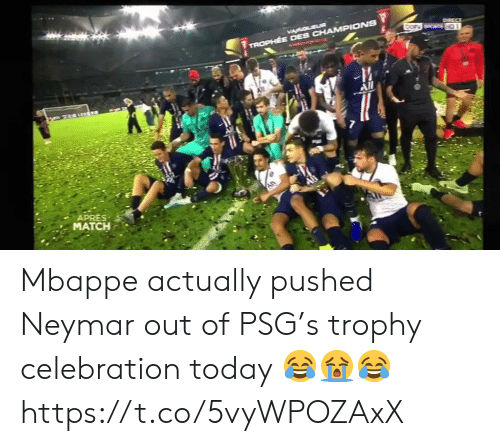 Neymar, Soccer, and Sports: VACOLEUR  DorN SPORTS HD1  TROPHEE DES CHAMPIONS  -M  All  APRES  MATCH Mbappe actually pushed Neymar out of PSG's trophy celebration today 😂😭😂 https://t.co/5vyWPOZAxX