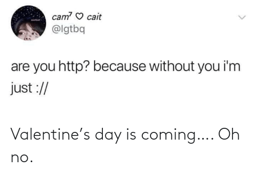 no: Valentine's day is coming…. Oh no.