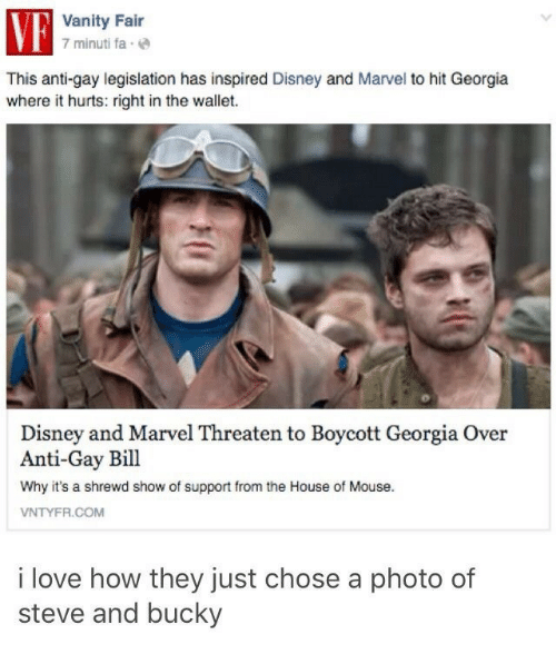 vanity fair: Vanity Fair  7 minuti fae  This anti-gay legislation has inspired Disney and Marvel to hit Georgia  where it hurts: right in the wallet.  Disney and Marvel Threaten to Boycott Georgia Over  Anti-Gay Bill  Why it's a shrewd show of support from the House of Mouse.  VNTYFR.COM  i love how they just chose a photo of  steve and bucky